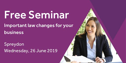 Free Seminar: Important law changes for your business - Spreydon, 26th June