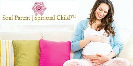 Soul Parent | Spiritual Child™ Seminar for Aspiring Conscious Mothers tickets