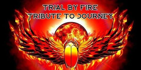 Trial By Fire - A Tribute to Journey tickets