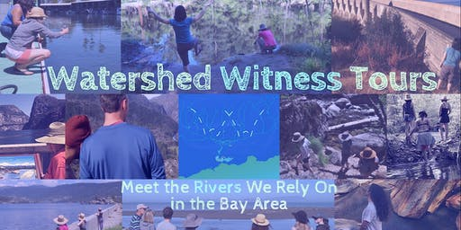 Watershed Witness Tours ~ East Bay / Mokelumne River