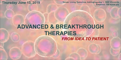 Advanced & breakthrough therapies: from idea to patient