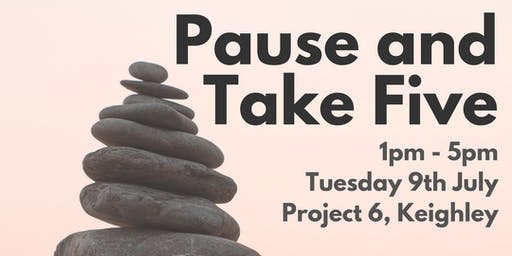 Pause and Take Five - Free 4 Hour Workshop in Keighley