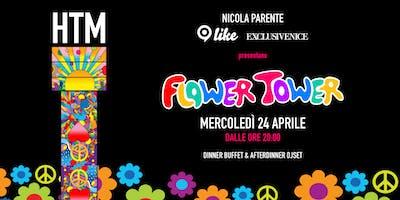 FLOWER TOWER Mercoledì 24 Aprile HTM