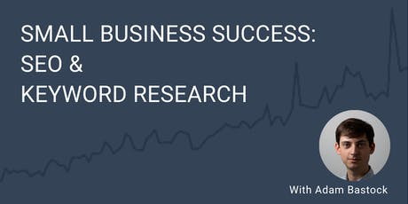 Intro to SEO & Keyword Research - Find Growth & Business Opportunities tickets