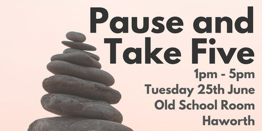 Pause and Take Five - Free 4 Hour Workshop in Haworth