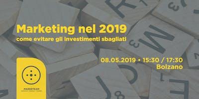 Marketing nel 2019: come evitare gli investimenti sbagliati [Bolzano]