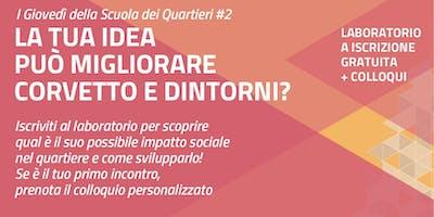 La tua idea può migliorare Corvetto e dintorni?