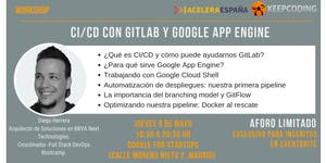 Workshop: CI/CD con GitLab y Google App Engine (plazas...
