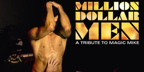 Million Dollar Men - Magic Mike Night! tickets