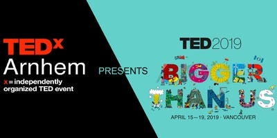 TEDxArnhemLive presents TED2019: Bigger than us