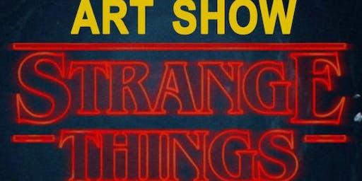 ART SHOW **** Strange Things \ JULY 27th @phiri