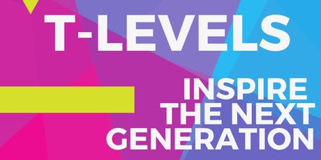 T-Levels: Inspire The Next Generation   tickets