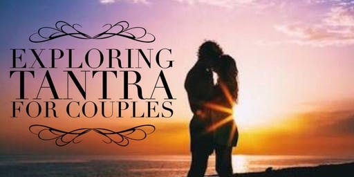 Couples Tantra Experience - RSVP! Event Fills Fast- Wait List Available