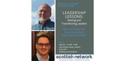 Scottish Network National Hub - Leadership Lessons:  Raising and transitioning leadership - with Thom Raller and Chris Dowling