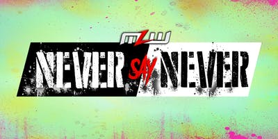 MLW: NEVER SAY NEVER 2019 (Major League Wrestling: FUSION TV taping)
