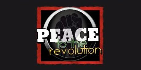 PEACE TO THE REVOLUTION tickets