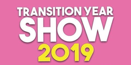 Transition Year Show 2019 - Day 1 tickets