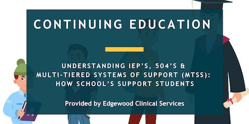 Understanding IEP's, 504's & Multi-Tiered Systems of Support (MTSS)