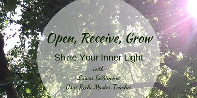 Open, Receive, Grow ~ Shine Your Inner Light