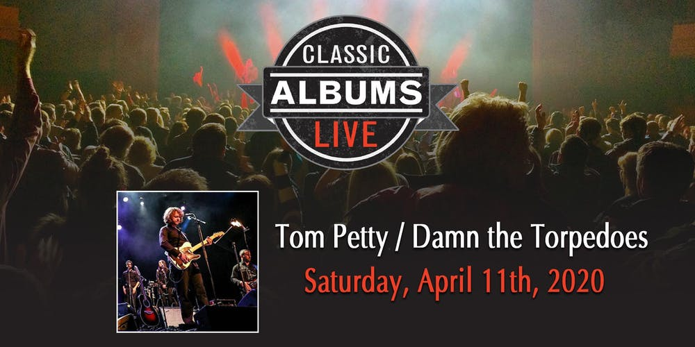 Tom Petty Tour 2020 Tom Petty   Damn The Torpedoes Tickets, Sat, Apr 11, 2020 at 8:00