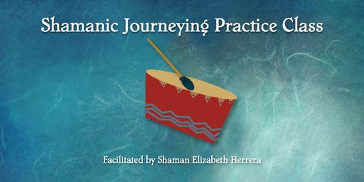 Shamanic Journeying Gathering – June 2019
