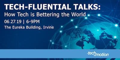 Tech-Fluential Talks: How Tech is Bettering the World