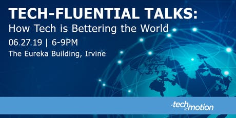 Tech-Fluential Talks: How Tech is Bettering the World / Orange County tickets