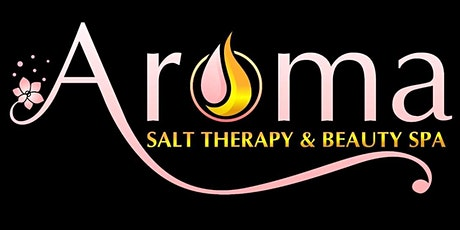 Aroma Salt Therapy & Beauty Spa - Grand Opening tickets