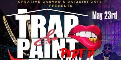 Trap'n Paint Thursday Pt.2