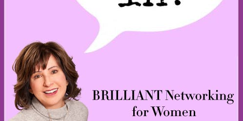 BRILLIANT NETWORKING FOR WOMEN (Structured Networking)- September 2019