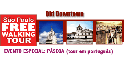 ESPECIAL Páscoa: SP Free Walking Tour - OLD DOWNTOWN (em Português)