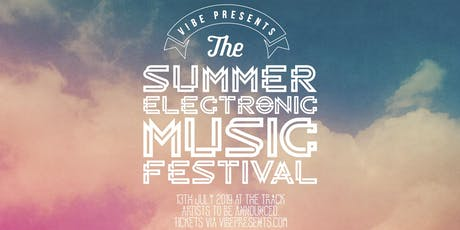 V!BE PRESESNTS - 'TSEM' FESTIVAL - THE SUMMER ELECTRONIC MUSIC FESTIVAL tickets