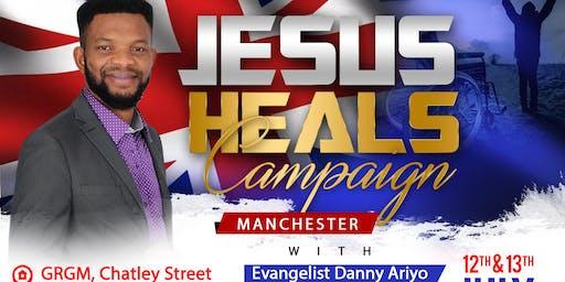JESUS HEALS CAMPAIGN MANCHESTER
