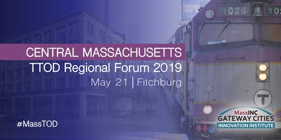 Central Massachusetts TTOD Regional Forum 2019