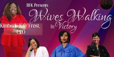 RFK Presents Wives Walking in Victory