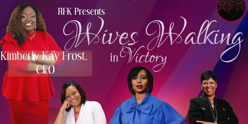 RFK Presents Wives Walking in Victory