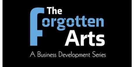 The Forgotten Arts- A Business Development Series tickets