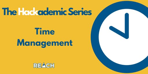 REACH Hackademic Series- Time Management  - Fall 2019