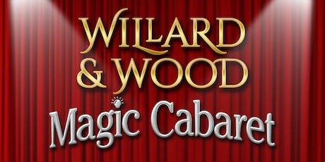 Willard & Wood Magic Cabaret - July 21 tickets