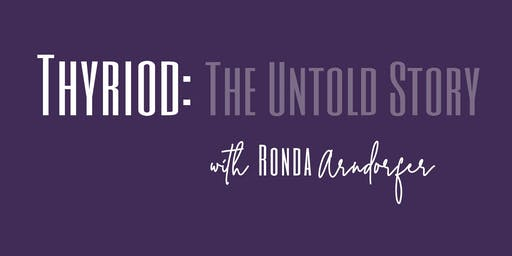 Thyroid: The Untold Story  - Indianapolis, IN