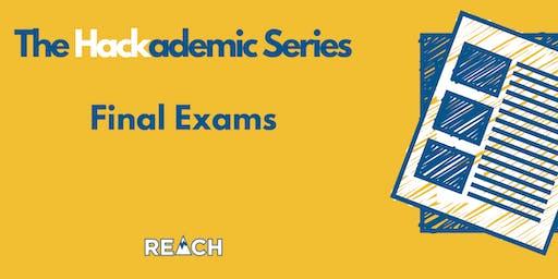 REACH Hackademic Series- Final Exams  - Fall 2019