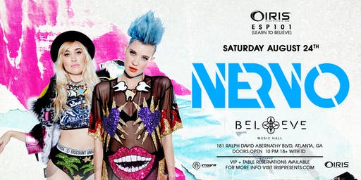 NERVO | IRIS ESP101 Learn to Believe | Saturday August 24 | 18+ . This event will 100% sell out - Less than 200 tickets remain for this event