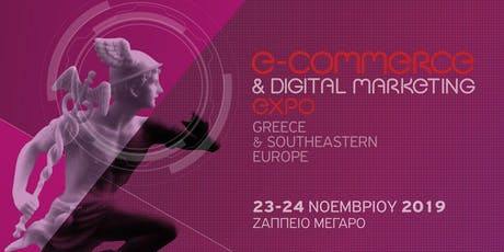 eCommerce & Digital Marketing Expo Greece & Southeastern Europe 2019 tickets