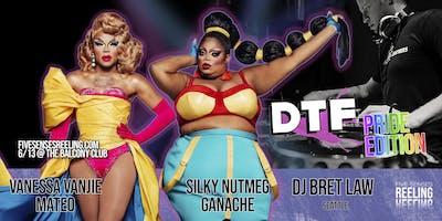 DTF Pride Edition w/ Silky Ganache & Miss Vanjie!