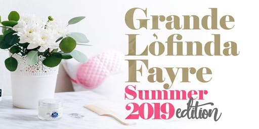GRANDELÒFINDAFAYRE SUMMER 2019 EDITION #GLF2019