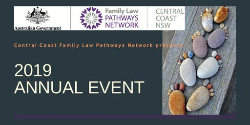 Central Coast Family Law Pathways Network : 2019 Annual Event