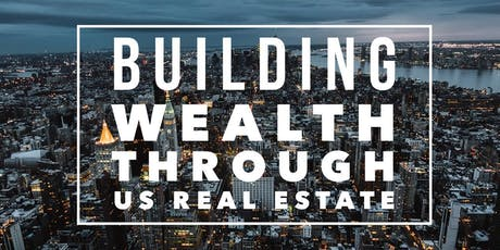 Building Wealth through US Real Estate tickets