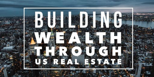 Building Wealth through US Real Estate