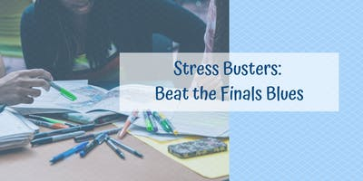 Stress Busters: Beat the Finals Blues