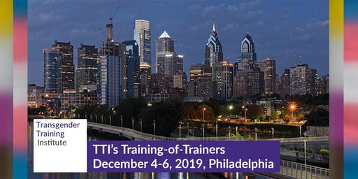 TTI's Training of Trainers - Philly, December 4-6, 2019